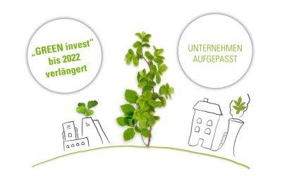 """Unternehmen aufgepasst – """"GREEN invest"""" bis 2022 verlängert"""